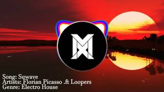 Florian Picasso .ft Loopers - Suwave (Spinnin Records) (Available soon)