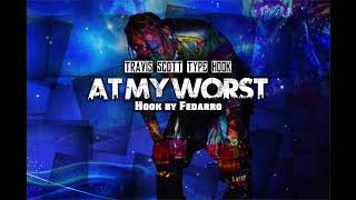 "Travis Scott x Drake x Migos type beat - ""At my worst"" (Hook by fedarro)"