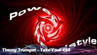 Timmy Trumpet - Take Your Call