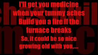 I wanna grow old with you by Adam Sandler (with lyrics)