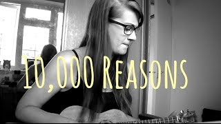 10,000 Reasons - Matt Redman (Ukulele Cover)