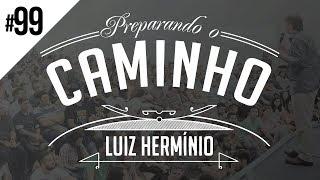MEVAM OFICIAL - LUIZ HERMÍNIO - PREPARANDO O CAMINHO #99