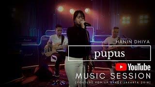HANIN DHIYA - Pupus (Youtube Pop Up Space Jakarta) 2018 width=