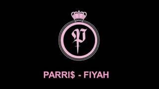 PARRI$ - FIYAH (LYRICS)