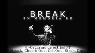 5.- Orgasmo de stylos - BREAK FT SPACK, CHURRO one, CRIS one, STREK, DINO