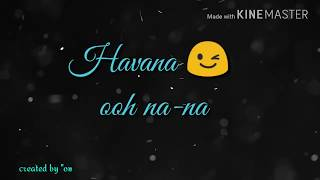 💗💖 havana 😍 whatsapp status lyrics video 😊😊