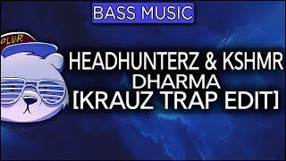 Headhunterz & KSHMR - Dharma (Krauz Trap Edit)