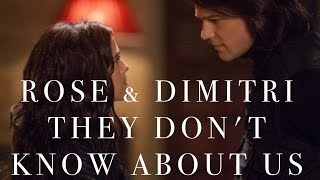 Rose & Dimitri | Vampire Academy | They Don't Know About Us