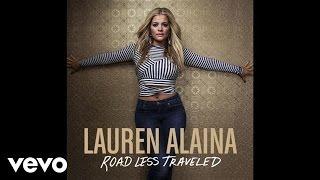 Lauren Alaina - Road Less Traveled (Audio)