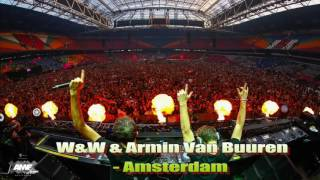 W&W & Armin Van Buuren  - Amsterdam (Original Mix)