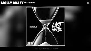Molly Brazy - Last Minute (Audio)