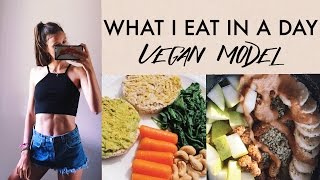 WHAT I EAT IN A DAY AS A VEGAN MODEL