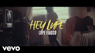 Lupe Fiasco - Hey Lupe