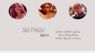 【TRIPLE H (트리플 H) - 365 Fresh Lyrics (Han|Rom|Eng) Color Coded】💦