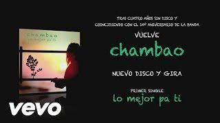 Chambao - Lo Mejor Pa Ti (Audio)