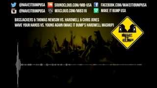 Bassjackers & Thomas Newson vs Hardwell - Wave Your Hands vs. Young Again (Hardwell Mashup)