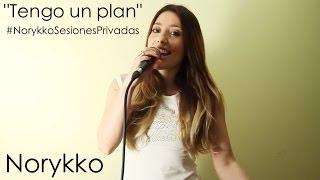 """Norykko - """"Tengo un plan"""" (Sesiones Privadas)"""