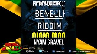 Ninja Man - Nyam Gravel ♯Benelli Riddim ♫Dancehall 2017