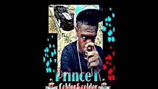 Prince k - colder & colder decition riddim 2015