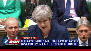 U.K. government mulls martial law to avoid instability in case of 'no-deal' Brexit