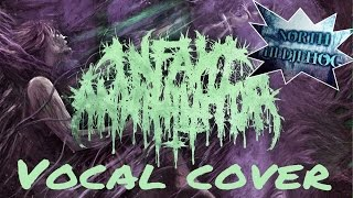Infant Annihilator Behold The Kingdom Of The Wretched Undying vocal cover