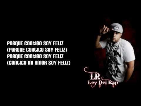 Contigo Soy Feliz de Lr Ley Del Rap Letra y Video