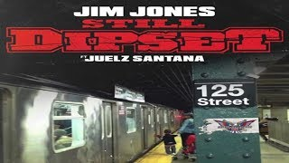 Jim Jones - Still Dipset ft. Juelz Santana