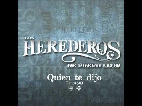 Quien Te Dijo de Los Herederos De Nuevo Leon Letra y Video