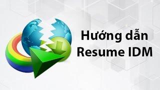 Hướng dẫn Resume Link Download IDM khi gặp lỗi trong lúc Download