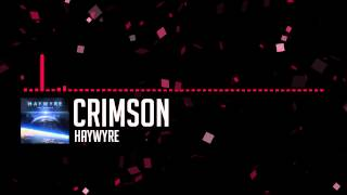 [Glitch Hop] Haywyre - Crimson