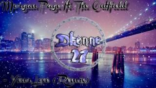 Morgan Page ft The Outfield - Your Love (Remix)  /Dkenne27/