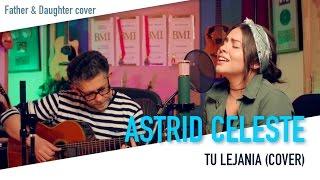 ASTRID CELESTE - Tu Lejanía (Cover)