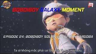 (Vietsub) Bobobioy Galaxy Episode 24 Moment - Boboiboy Solar vs Captain Vargoba