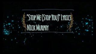 LYRICS Nick Murphy - Stop Me (Stop You) LYRICS