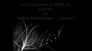 Lesson 1 Explanation of Creed of Imaam al-Barbahaari -- by Shaykh Allaamah Ahmad Ibn Yahya An Najmee