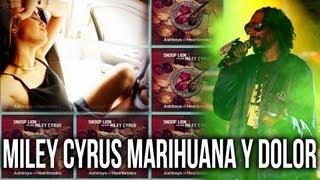 """Miley Cyrus Marihuana y Dolor en """"Ashtrays & Heartbreaks"""""""