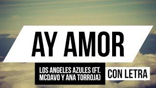 LOS ANGELES AZULES - AY AMOR (FT. ANA TORROJA Y MCDAVO) CON LETRA ✦