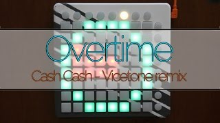 Cash Cash - Overtime (Vicetone remix) (Launchpad cover by Purpz Seim) [Project File]