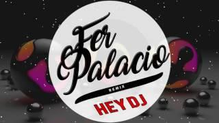REMIX - HEY DJ x FER PALACIO x CNCO ft YANDEL - DESCARGA
