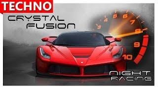 ★ Crystal Fusion - Night racing ⓋⒾⒹⒺⓄ TECHNO music ★