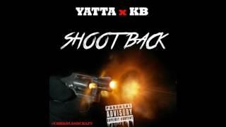 YATTA X KB - SHOOT BACK 🔫 ( AUDIO )