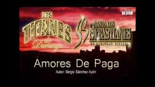 Amores De Paga - Los Titanes De Durango Ft. Banda Los Sebastianes - Estreno 2015