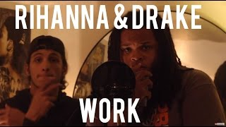 Work - Rihanna (feat. Drake) Cover ft. Julius (Rob Lola) Kid Travis
