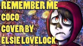 Remember Me (female version) - Pixar's Coco - cover by Elsie Lovelock