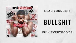 Blac Youngsta - Bullsh*t (Fuck Everybody 2)