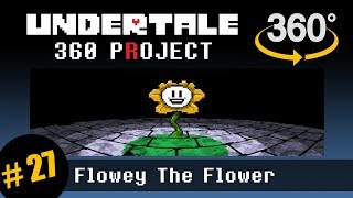 Flowey the Flower 360: Undertale 360 Project