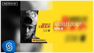 Dom M - Aqueles Olhos (I Love Paraisópolis) [Áudio Oficial]