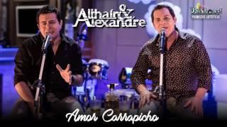 Althair e Alexandre - Amor Carrapicho