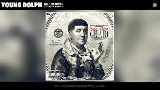 Young Dolph   On the River Audio ft  Wiz Khalifa