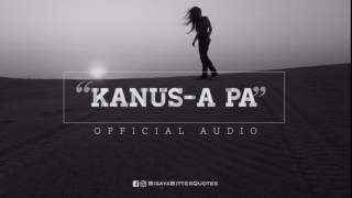KANUS A PA - (OFFICIAL AUDIO) by Kim Francis Corros